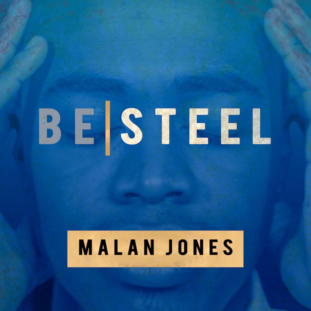 Be Steel Malan Jones